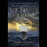 Sea Eagles of Empire: The Classis Britannica and the Battles for Britain