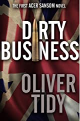 Dirty Business (The Acer Sansom Novels Book 1) Kindle Edition