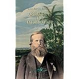 As barbas do imperador: D. Pedro II, um monarca nos trópicos (Portuguese Edition)
