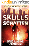Skulls Schatten (Seuchenkriege-Serie 2)