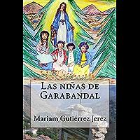 Las niñas de Garabandal (Spanish Edition)