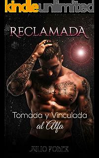 Reclamada: Tomada y Vinculada al Alfa (Novela Romántica y Erótica en Español: Romance