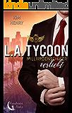 L.A. Tycoon - Milliardenschwer verliebt (German Edition)