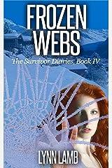 Frozen Webs: A Post-Apocalyptic, Dystopian Series (The Survivor Diaries Book 4)