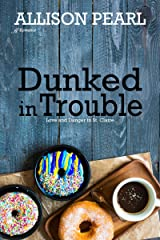 Dunked in Trouble (Love and Danger in St. Claire Book 2) Kindle Edition