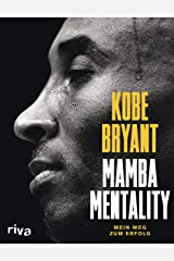 Mamba Mentality: Mein Weg zum Erfolg (German Edition) Kindle Edition