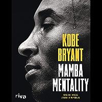 Mamba Mentality: Mein Weg zum Erfolg (German Edition)