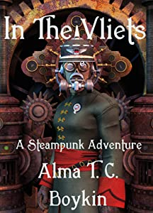 In the Vliets: A Steampunk Adventure