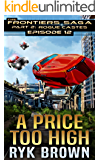 "Ep.#12 - ""A Price Too High"" (The Frontiers Saga - Part 2: Rogue Castes)"