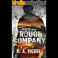 Rough Company: A Porter Novel (The Porter Series Book 3)