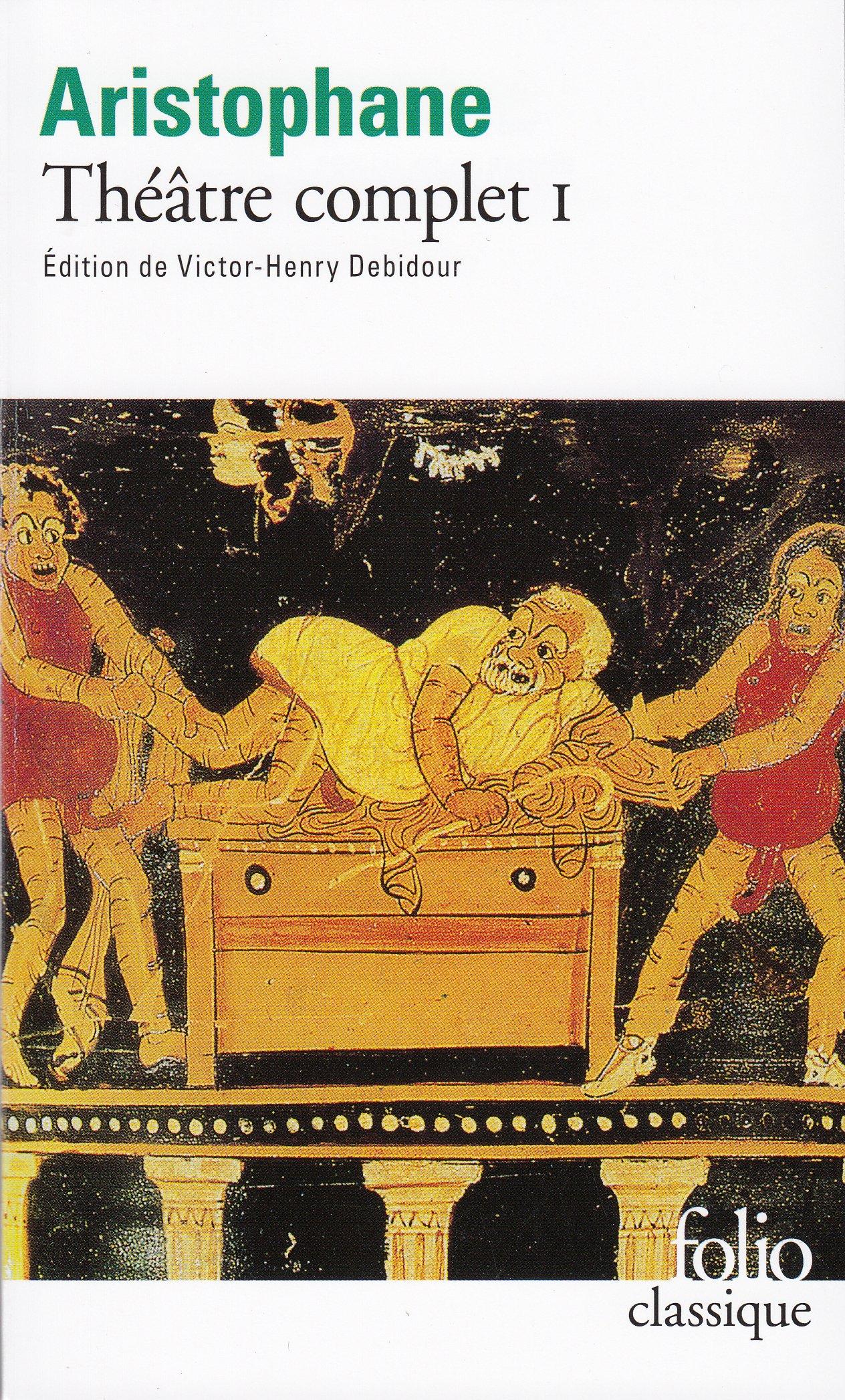 Théâtre complet, Tome 1 : Les Acharniens - Les Cavaliers - Les Nuées - Les Guêpes - La Paix (Anglais) Poche – 11 février 1987 Aristophane Folio 207037789X 379782070377893
