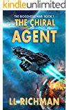 The Chiral Agent – A Military Science Fiction Thriller: Biogenesis War Book 1 (The Biogenesis War)