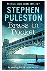 Brass in Pocket: An exciting British crime thriller (Inspector Ian Drake Murder Mystery Series Book 1) (Inspector Drake Murder Mystery Series Book 1)) Kindle Edition