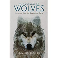 The Wisdom of Wolves: Lessons From the Sawtooth Pack