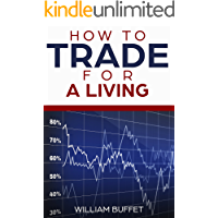 How To Trade for a Living: 2 manuscripts ~ What The World's Best Stock Market Investors Know - That You Don't