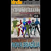 CIDADÃO URBANO: AGENTES DE NOVA BRASÍLIA