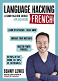 LANGUAGE HACKING FRENCH (Learn How to Speak French - Right Away): Enhanced Ebook (English Edition)