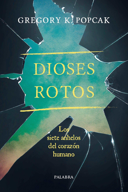 Dioses rotos (Mundo y Cristianismo): Amazon.es: Popcak, Gregory K ...