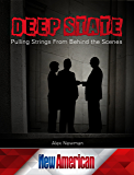 The Deep State: Pulling Strings From Behind the Scenes (The New American)