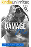 Damage Me (Crystal Gulf Book 2)