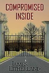 Compromised Inside (Slowpocalypse Book 3) Kindle Edition