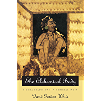 The Alchemical Body: Siddha Traditions in Medieval India (English Edition)