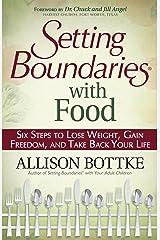 Setting Boundaries® with Food Kindle Edition