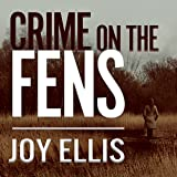 Crime on the Fens: DI Nikki Galena, Book 1