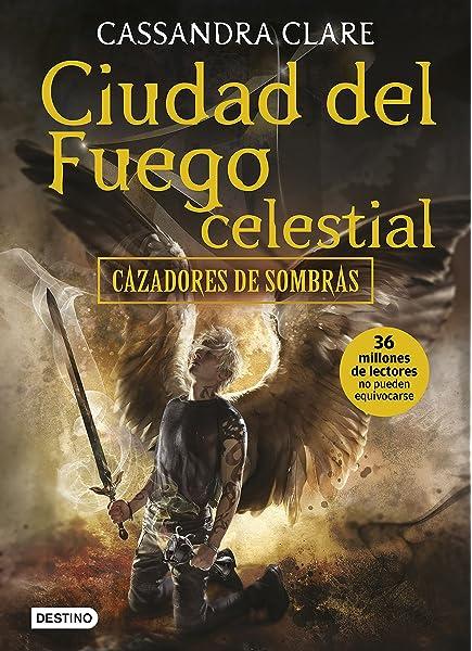 Ciudad del fuego celestial: Cazadores de sombras 6: Amazon.es ...