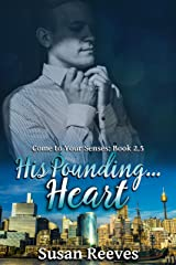 His Pounding. Heart (Come to Your Senses 2.5) Kindle Edition