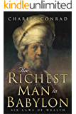 The Richest Man in Babylon: Six Laws of Wealth (English Edition)