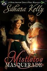 Mistletoe Masquerade: A Ridlington Christmas Novella Kindle Edition