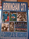Birmingham City: A Complete Record (Complete Record Series)