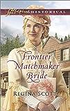 Frontier Matchmaker Bride (Frontier Bachelors)