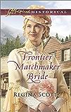 Frontier Matchmaker Bride (Frontier Bachelors Book 8)