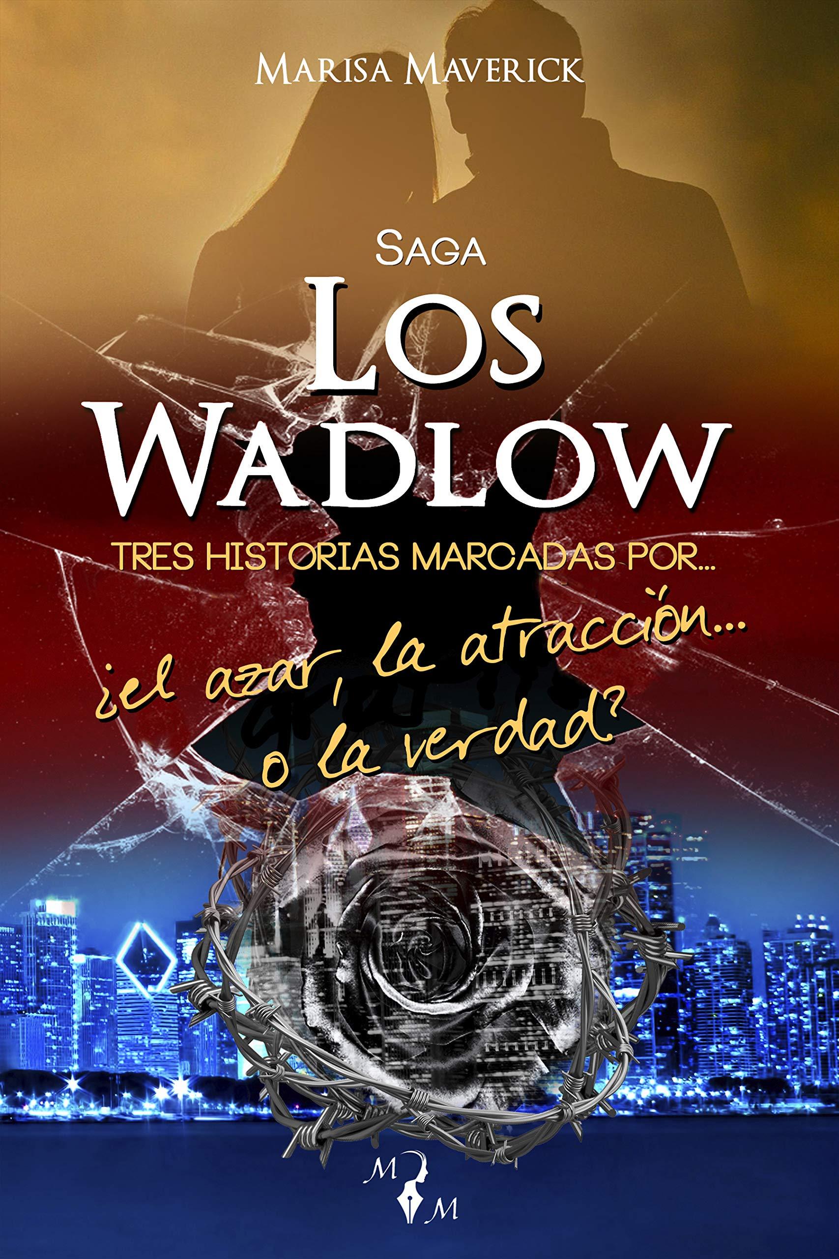 E-Pack SAGA LOS WADLOW: Historias marcadas por... ¿el azar, la atracción... o la verdad? por Marisa Maverick