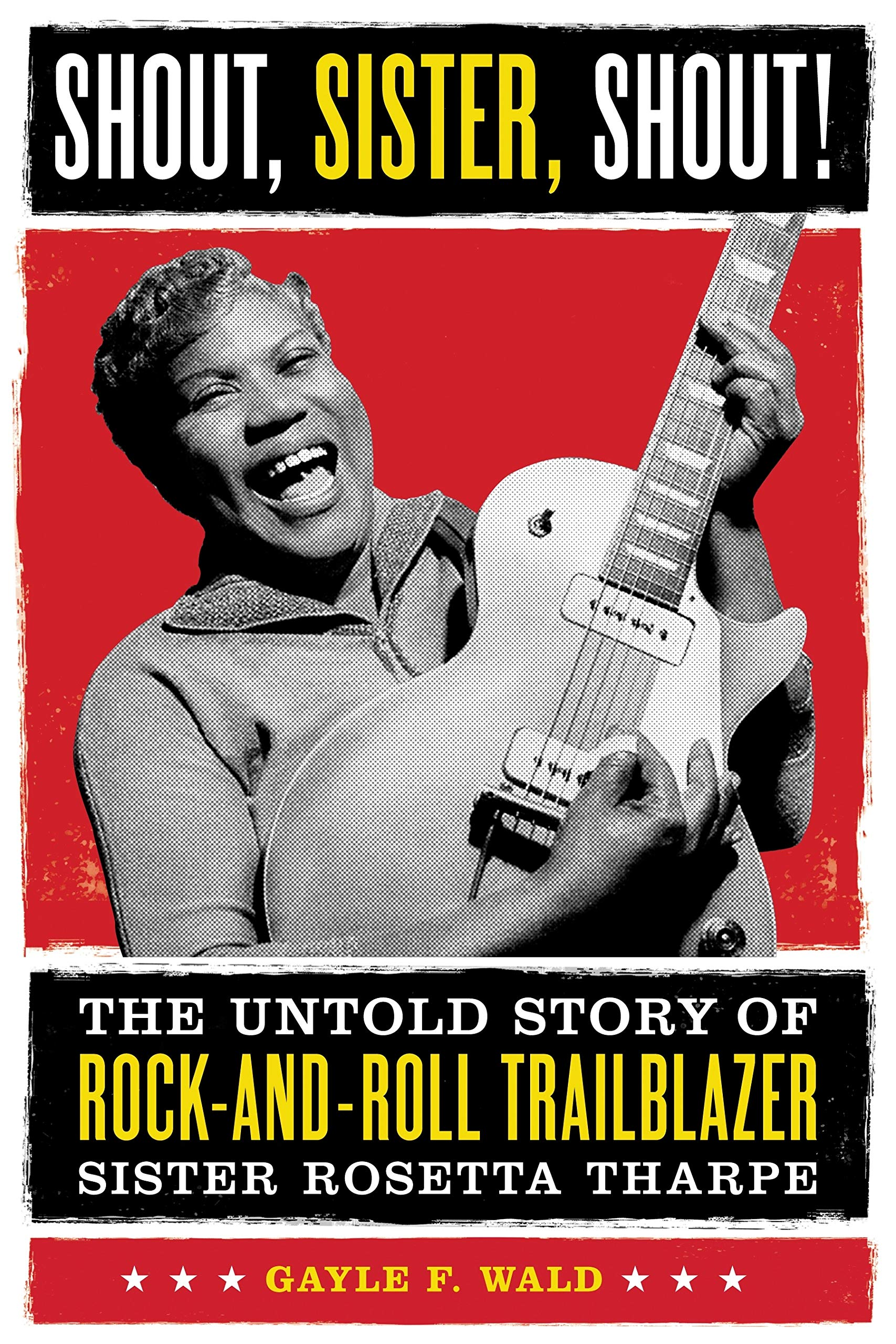 Shout Sister Shout The Untold Story Of Rock And Roll Trailblazer