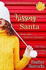 Kissing Santa (Christmas Street Romance #2) Kindle Edition
