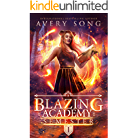 BLAZING ACADEMY: Semester One (Academy For All Things Scorching Book 1)