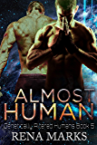Almost Human: A Xeno Sapiens Novel (Genetically Altered Humans Book 5)