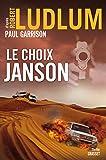 Le choix Janson: Traduit de l'anglais (Etats-Unis) par Henri Froment