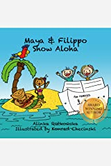 Maya & Filippo Show Aloha: Free Books for Kids Ages 4-8 (Maya & Filippo Adventure and Education for Kids Book 1) (English Edition) eBook Kindle