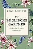 Der englische Gärtner: Leben und Arbeiten im Garten