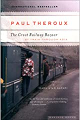 The Great Railway Bazaar: By Train Through Asia Kindle Edition