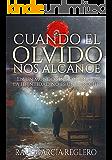 Cuando el olvido nos alcance (Spanish Edition)