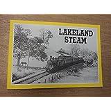 Lakeland Steam: Celebration of the Cockermouth, Keswick and Penrith Railway, 1861-1972
