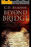 Beyond the Bridge (Mortal's End Trilogy Book 1)