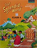 Our Splendid World Coursebook 4