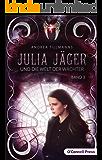 Julia Jäger und die Welt der Wächter (Julia-Jäger-Reihe 3)