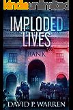 Imploded Lives: A Heist Thriller